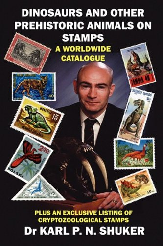 Dinosaurs and Other Prehistoric Animals on Stamps - A Worldwide Catalogue 9781905723348