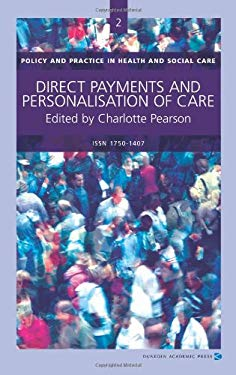 Direct Payments and Personalisation of Care: Practice & Policy in Health and Social Care Series No. 2