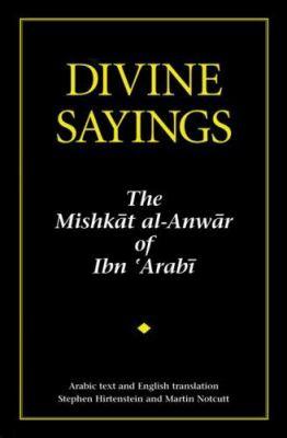 Divine Sayings: 101 Hadith Qudsi: Mishkat Al-Anwar 9781905937035