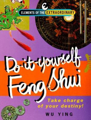 Do-It-Yourself Feng Shui: Take Charge of Your Destiny 9781901881356