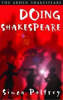Doing Shakespeare - Arden Shakespeare: Arden Shakespeare 9781904271543