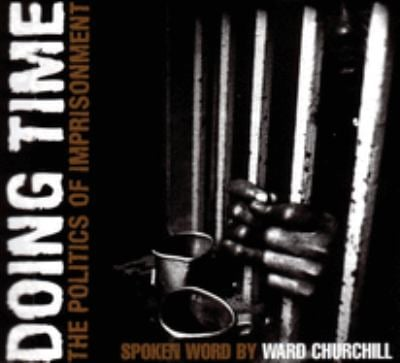 Doing Time: The Politics of Imprisonment