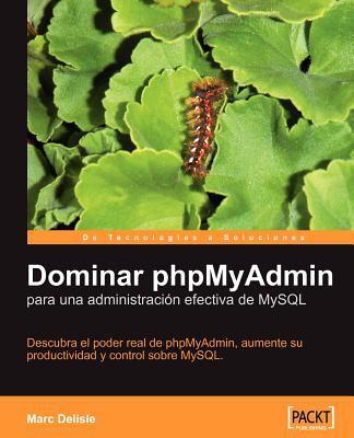 Dominar Phpmyadmin Para Una Administracin Efectiva de MySQL 9781904811985