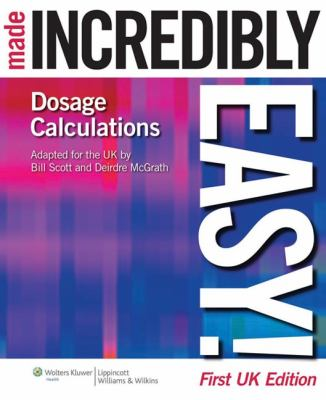 Dosage Calculations Made Incredibly Easy! 9781901831030