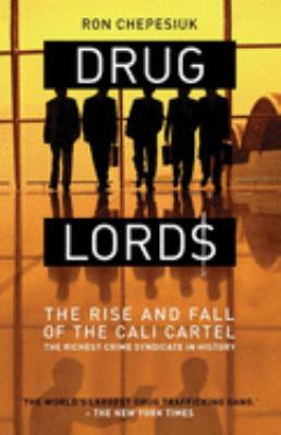 Drug Lords: The Rise and Fall of the Cali Cartel 9781903854389