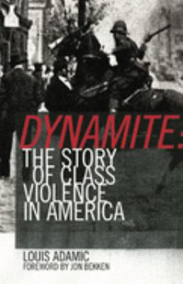 Dynamite: The Story of Class Violence in America 9781904859741