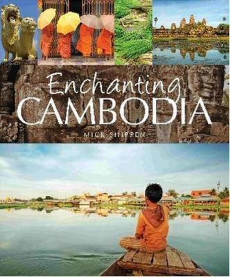 Enchanting Cambodia 9781906780517