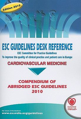 ESC Guidelines Desk Reference: Compendium of Abridged ESC Guidelines 2010 9781907673009
