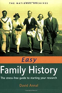 Easy Family History: The Stress Free Guide to Starting Your Research 9781903365793
