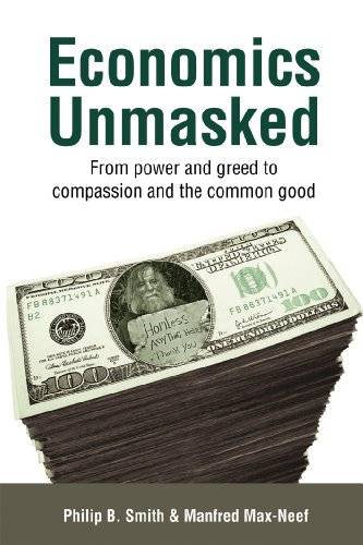 Economics Unmasked: From Power and Greed to Compassion and the Common Good 9781900322706