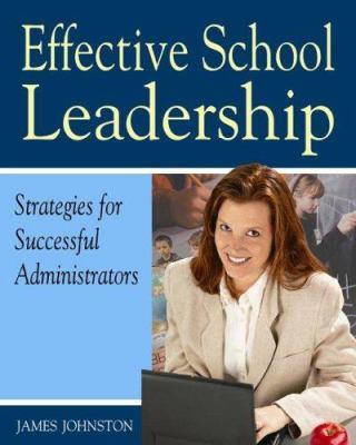 Effective School Leadership: Strategies for Successful School Administrators 9781904424765