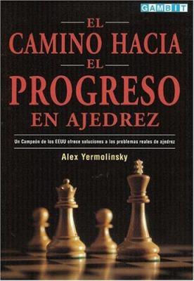 El Camino Hacia El Progreso En Ajedrez 9781901983623