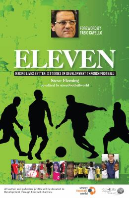 Eleven: Making Lives Better: 11 Stories of Development Through Football 9781905411757