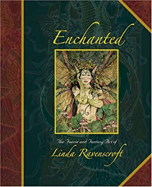 Enchanted: The Faerie and Fantasy Art of Linda Ravenscroft 9781904332886