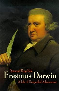 Erasmus Darwin: A Life of Unequalled Achievement 9781900357081