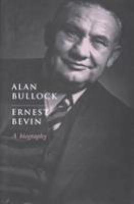 Ernest Bevin: A Biography
