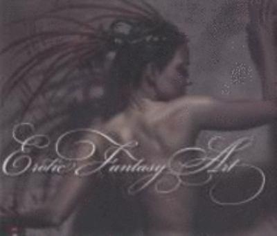 Erotic Fantasy Art: Digital Art at the Extremes of Imagination 9781905814213