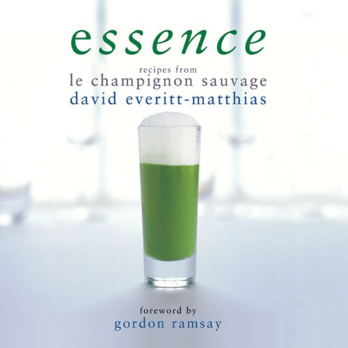 Essence: Recipes from Le Champignon Sauvage 9781904573524