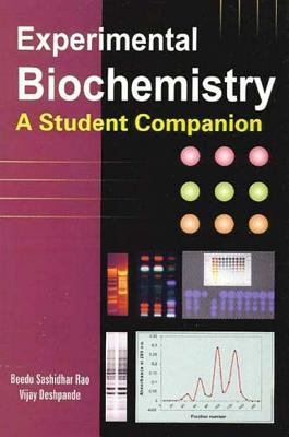 Experimental Biochemistry: A Student Companion 9781904798514