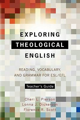 Exploring Theological English Teacher's Guide: Reading, Vocabulary, and Grammar for ESL/Efl 9781903689417