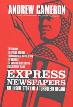 Express Newspapers: The Inside Story of a Turbulent Decade 9781902809441