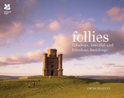 Follies: Fabulous, Fanciful and Frivolous Buildings 9781907892301