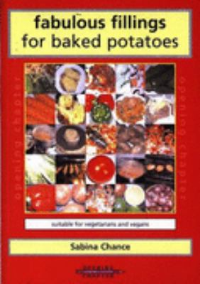 Fabulous Fillings for Baked Potatoes: Suitable for Vegetarians and Vegans 9781904958000