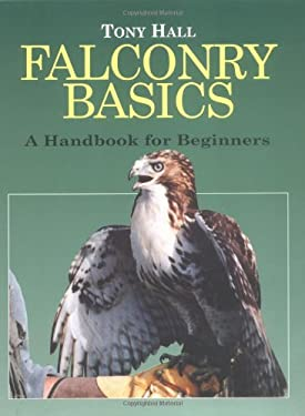 Falconry Basics: A Handbook for Beginners 9781904057284