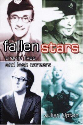 Fallen Stars: Tragic Lives and Lost Careers 9781900486385