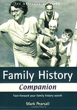 Family History Companion: Fast-Forward Your Family History Search 9781905615070