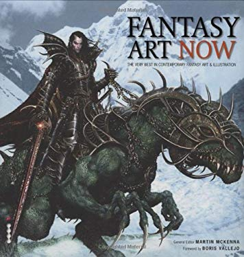 Fantasy Art Now!: The Very Best in Contemporary Fantasy Art and Illustration 9781905814169