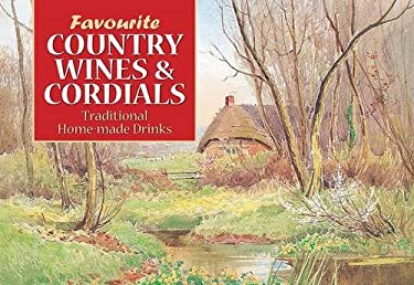 Favourite Country Wines and Cordials 9781902842059