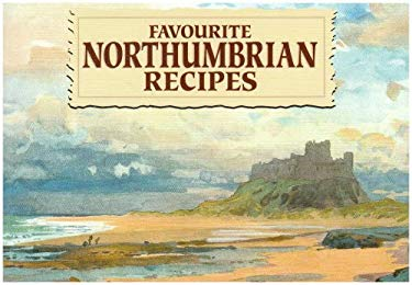 Favourite Northumbrian Recipes 9781902842578