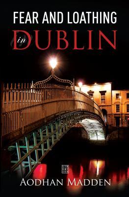 Fear and Loathing in Dublin 9781905483822