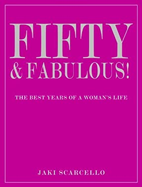 Fifty & Fabulous: The Best Years of a Woman's Life 9781906787578