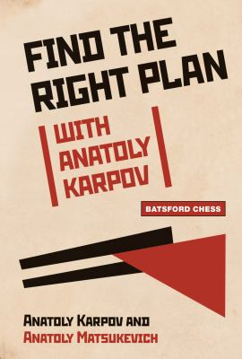 Find the Right Plan with Anatoly Karpov 9781906388683