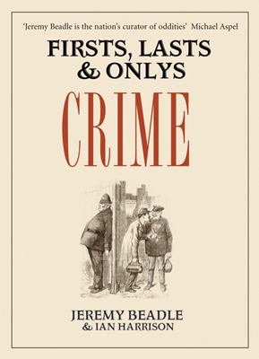 Firsts, Lasts & Onlys: Crime 9781905798049