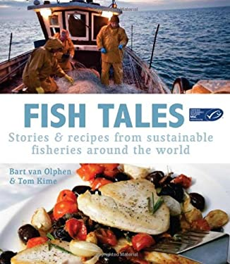 Fish Tales: Stories & Recipes from Sustainable Fisheries Around the World 9781906868178