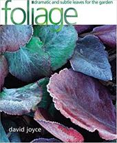 Foliage: Dramatic and Subtle Leaves for the Garden