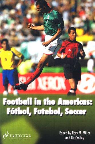 Football in the Americas: Futbol, Futebol, Soccer 9781900039802