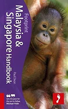 Footprint Malaysia & Singapore Handbook 9781906098995