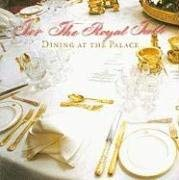 For the Royal Table: Dining at the Palace 9781905686117