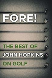 Fore!: The Best of John Hopkins on Golf 21155928