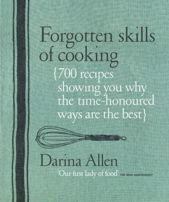 Forgotten Skills of Cooking 9781906868062