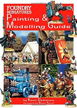 Foundry Miniatures Painting & Modeling Guide 9781901543131