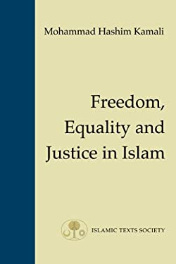 Freedom, Equality and Justice in Islam 9781903682012