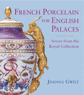 French Porcelain for English Palaces: Sevres from the Royal Collection 9781905686148