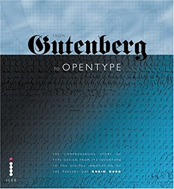 From Gutenberg to Open Type: An Illustrated History of Type from the Earliest Letterforms to the Latest Digital Fonts 9781904705772