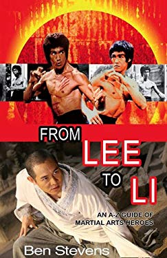 From Lee to Li: An A-Z Guide of Martial Arts Heroes 9781906321864