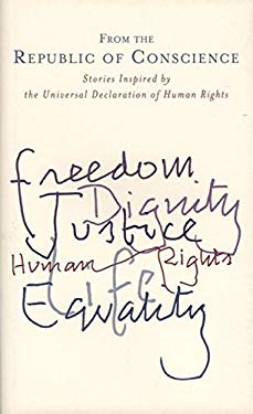 From the Republic of Conscience: Stories Inspired by the Universal Declaration of Human Rights 9781905483730